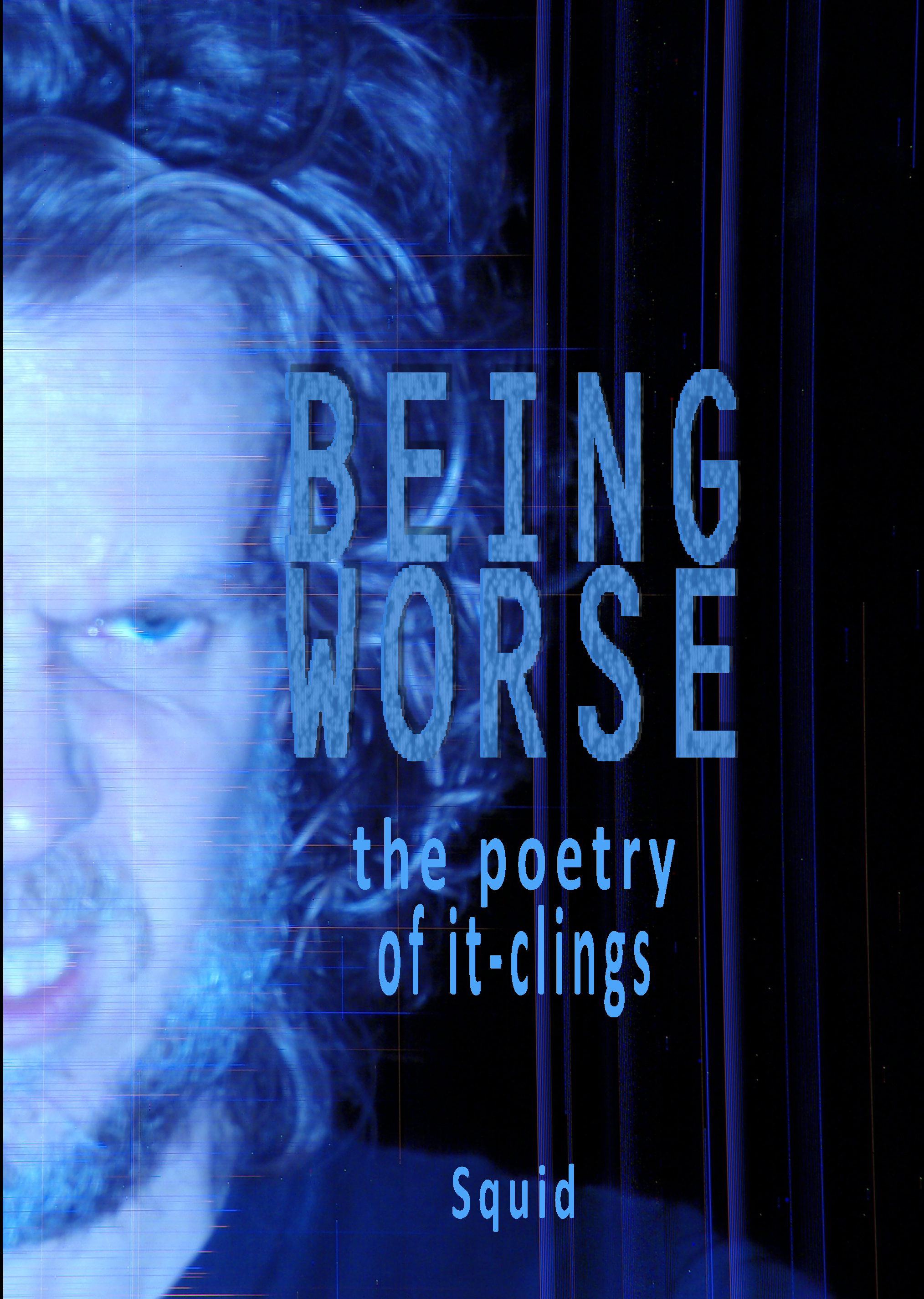 being worse: the poetry of it-clings